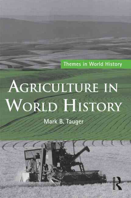Agriculture in World History By Tauger, Mark
